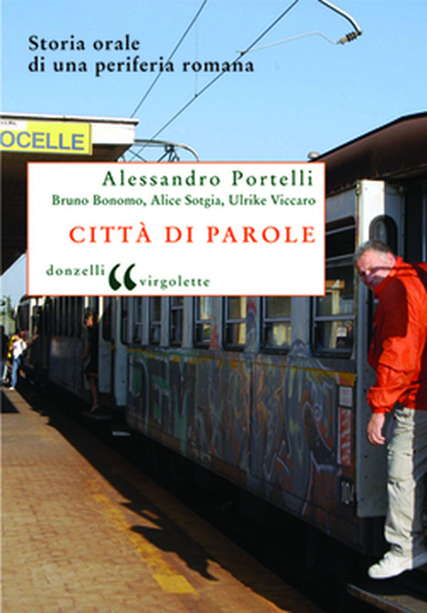 """Letture da non perdere: """"Città di parole. Storia orale da una periferia romana"""""""